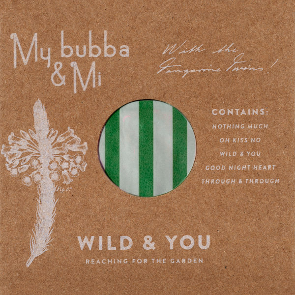My bubba & Mi – Wild & You