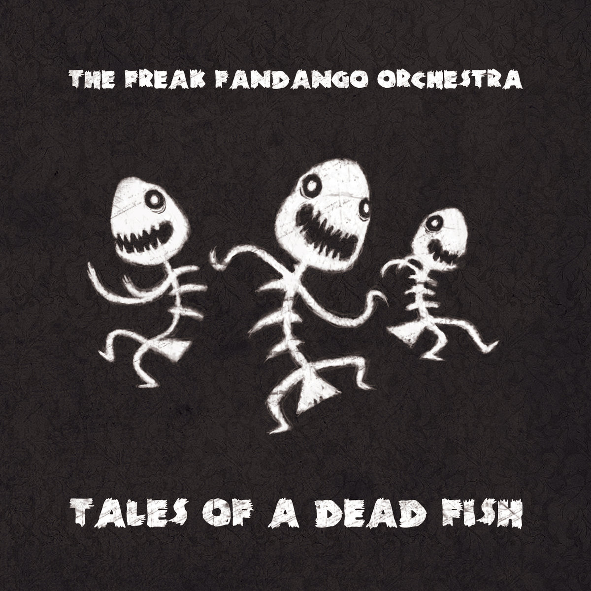 The Freak Fandango Orchestra – Tales of a dead fish