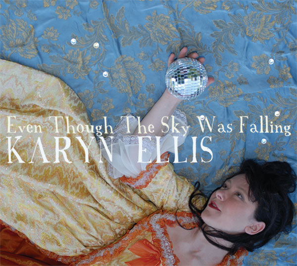 Karyn Ellis – Even Though The Sky Was Falling