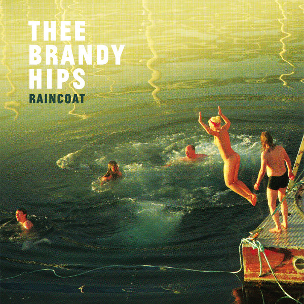 Thee Brandy Hips – Raincoat