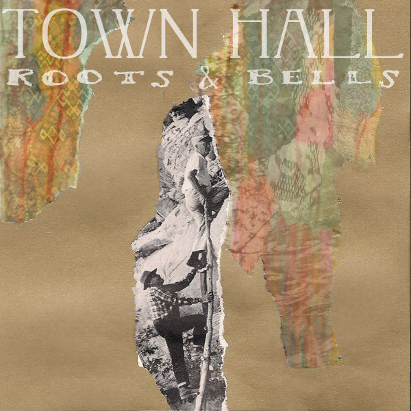 Town Hall – Roots & Bells