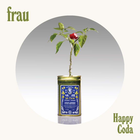 Frau – Happy Coda