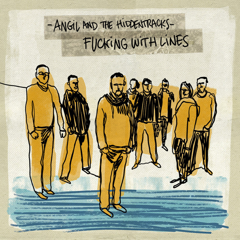 Angil and the Hiddentracks – Fucking with lines