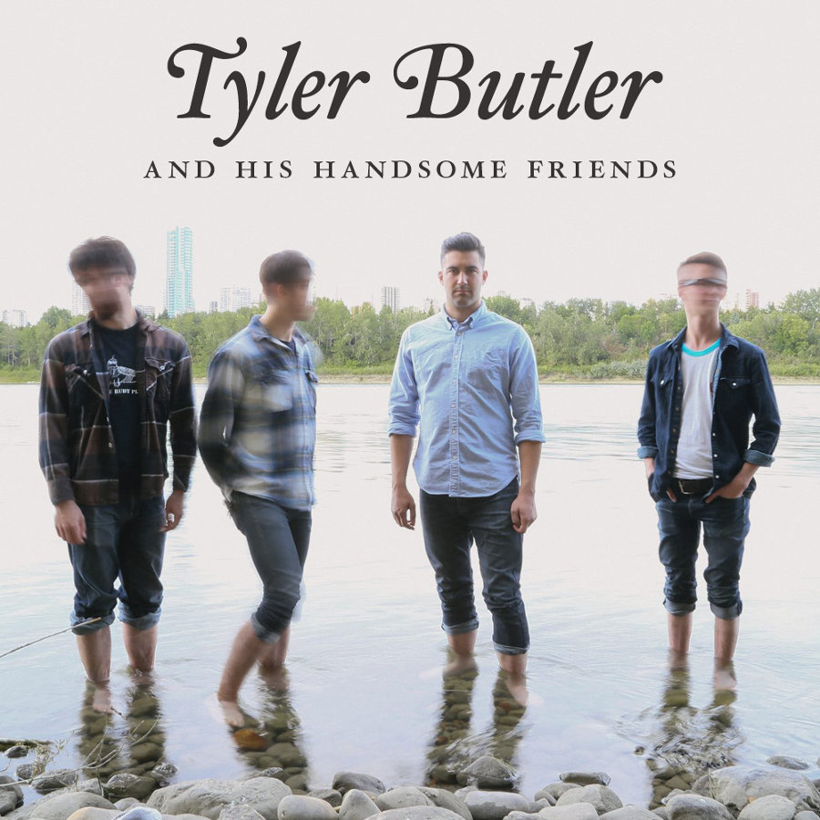 Tyler Butler and his Handsome Friends – Tyler Butler and his Handsome Friends
