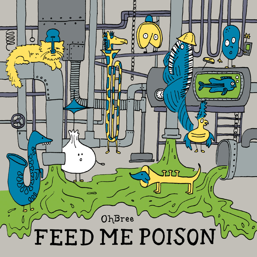 OhBree – Feed Me Poison