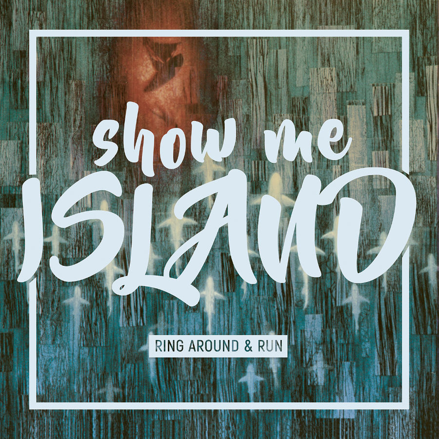 Show Me Island – Ring Around & Run