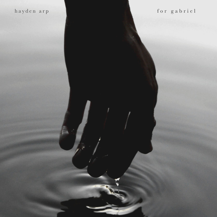 Hayden Arp – For Gabriel