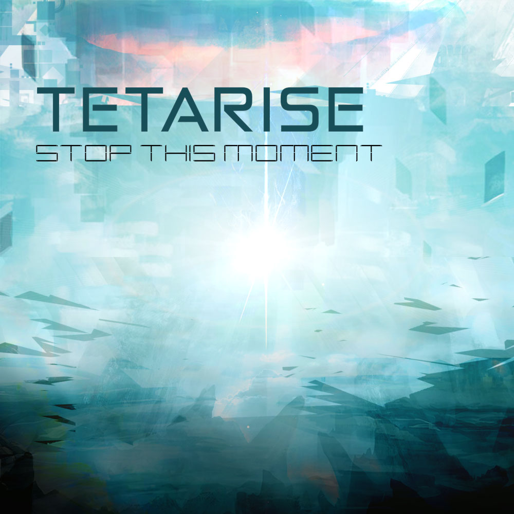 Tetarise – Stop this moment
