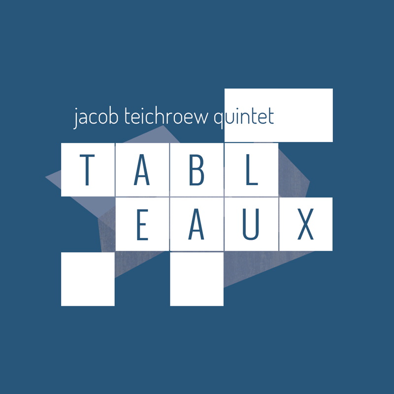 Jacob Teichroew – Tableaux