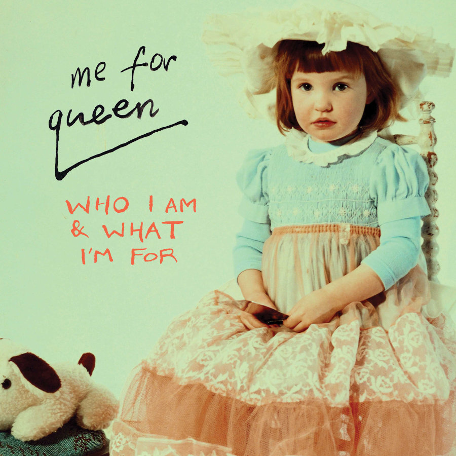 Me for Queen – Who I Am and What I'm For
