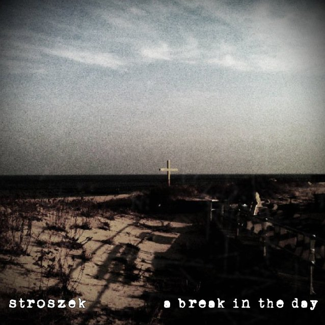 Stroszek – A break in the day