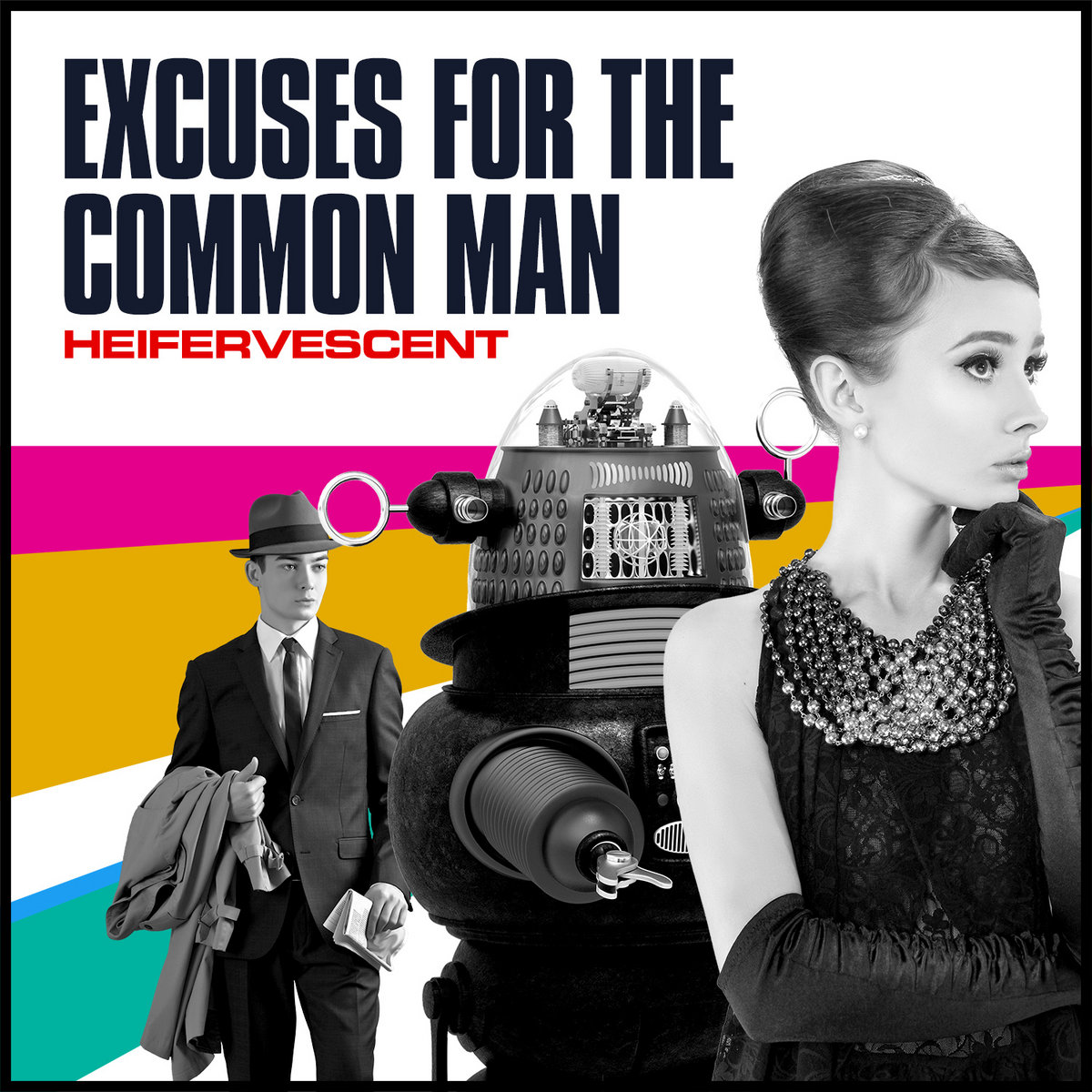 Heifervescent – Excuses For The Common Man