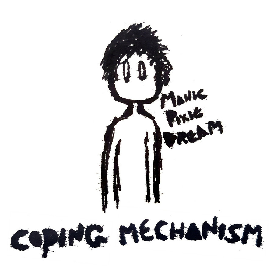 Manic Pixie Dream – Coping Mechanism