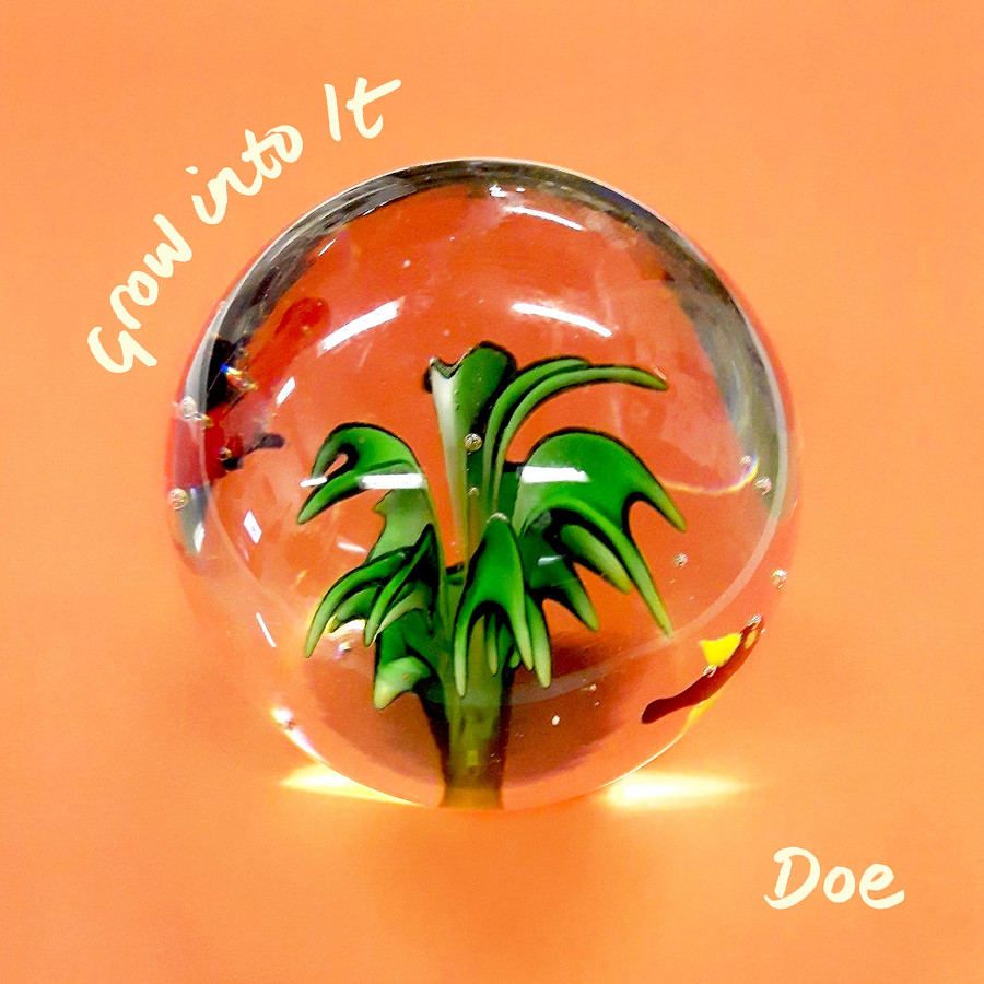 Doe – Grow into It