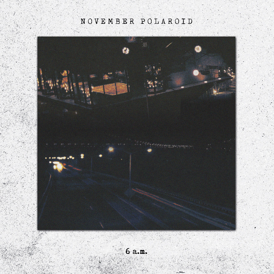 November Polaroid – 6 a.m