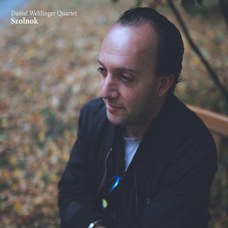 Daniel Weltlinger Quartet – Szolnok