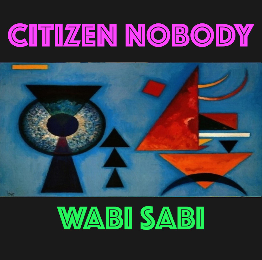 Citizen Nobody – Wabi Sabi