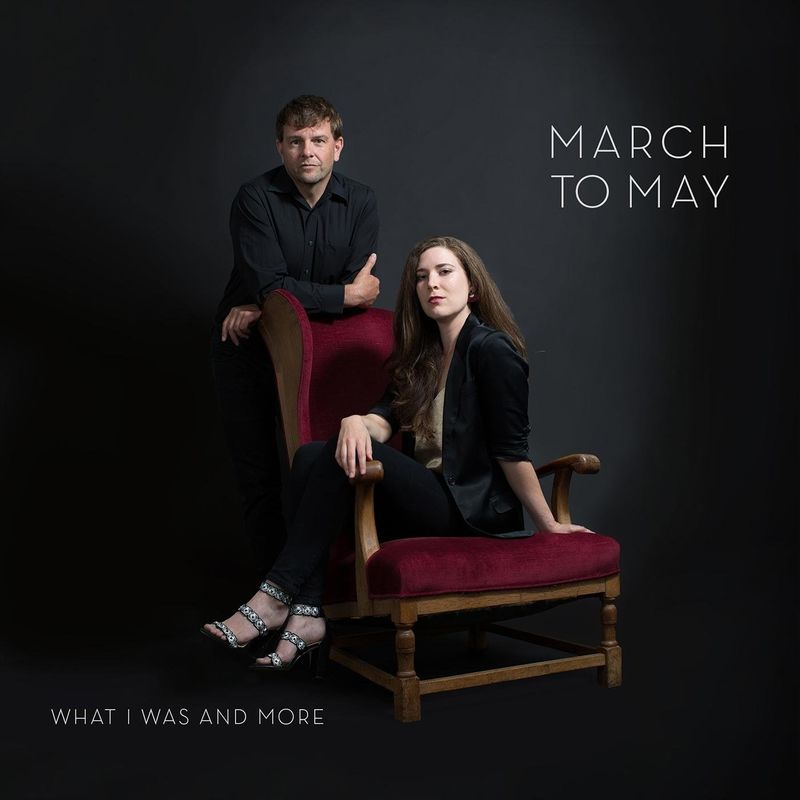 March to May – What I Was and More